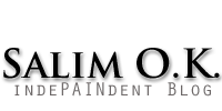 Salim O.K. IndePAINdent Blog...