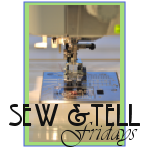 Sew and Tell Fridays