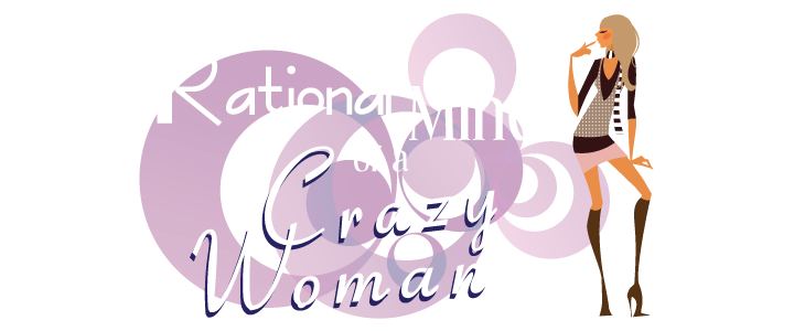 The Rational Mind of a Crazy Woman