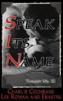 Speak Its Name by Erastes etc.