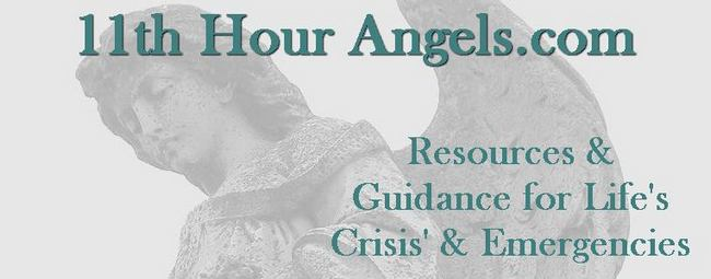 11th Hour Angels.com - Resources and Guidance for Life's Crisis' & Emergencies
