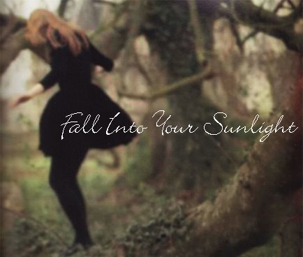 Fall Into Your Sunlight