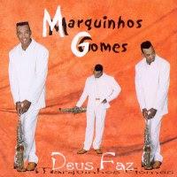 Marquinhos Gomes - Deus Faz 2001