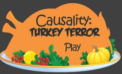 Causality Casualty Turkey Terror walkthrough.