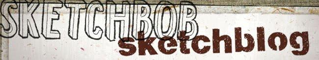 Sketchbob Sketchblog