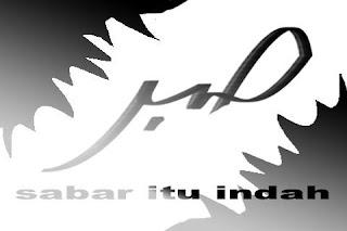 http://1.bp.blogspot.com/_TpXARuaiH0o/SkGHC3w2wzI/AAAAAAAABPo/w-ZeWuGYt7g/s320/sabar+itu+indah.bmp