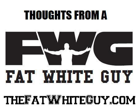 Thoughts From a Fat White Guy