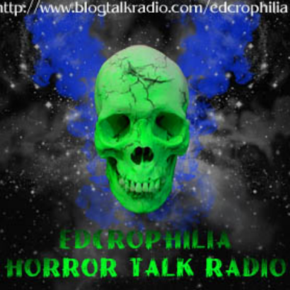 Edcrophilia's Horror Talk Radio