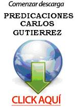 DESCARGAS PREDICACIONES CARLOS GUTIERREZ