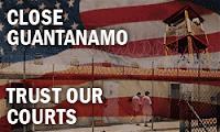 Close Guantanamo Trust Our Courts