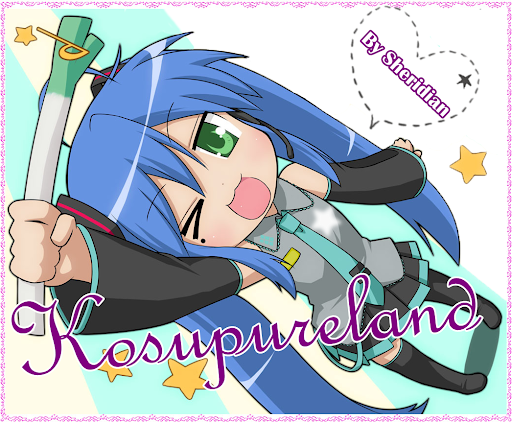 ♥ Kosupureland ♥