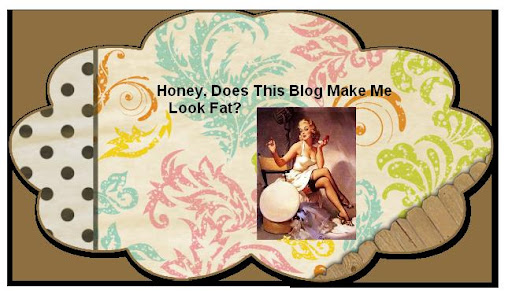 Honey, Does This Blog Make Me Look Fat?