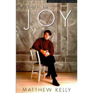 Matthew Kelly's Book A Call To Joy