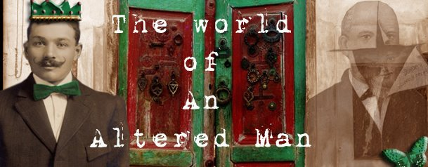 The World of an Altered Man