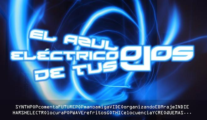EL AZUL ELECTRICO DE TUS OJOS