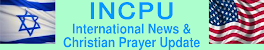 INCPU - International News and Christian Prayer Update