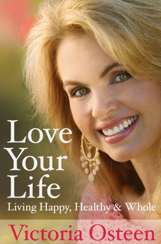Love Your Life Victoria Osteen