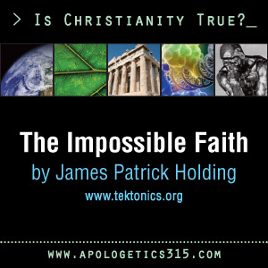 essay the impossible faith by james patrick holding apologetics  essay the impossible faith by james patrick holding