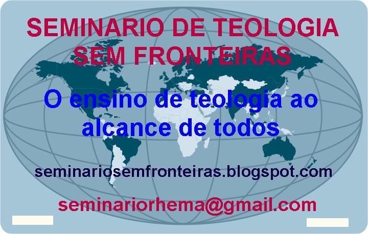 SEMINÁRIO DE TEOLOGIA SEM FRONTEIRAS