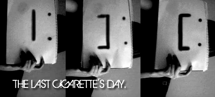The last cigarette's day.