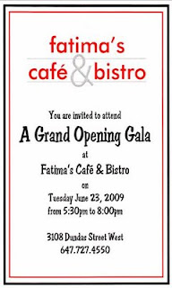 Invitation: Fatima's Cafe & Bistro Grand Opening Gala, West Toronto Junction, June 23,2009