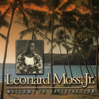 Leonard Moss Jr. - Welcome To Satisfaction (1999)