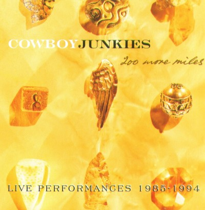Cowboy Junkies - 200 More Miles