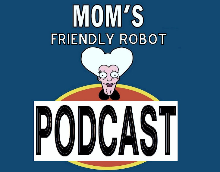 Mom's Friendly Robot Podcast
