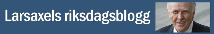 Larsaxels riksdagsblogg