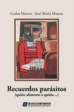 Recuerdos parásitos (quién alimenta a quién...) - 2007