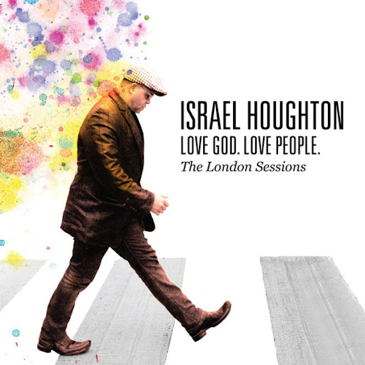 Israel Houghton - Love God Love People (2010)
