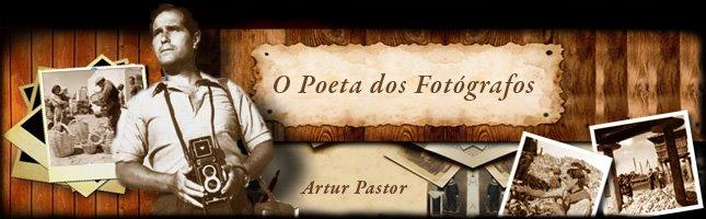 Artur Pastor ...O Poeta dos Fotografos