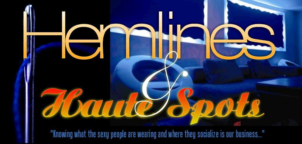 Hemlines & Haute Spots