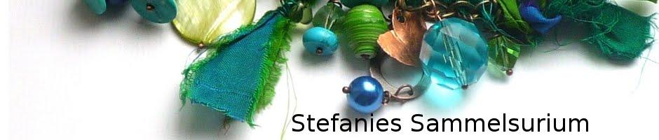 Stefanies Sammelsurium