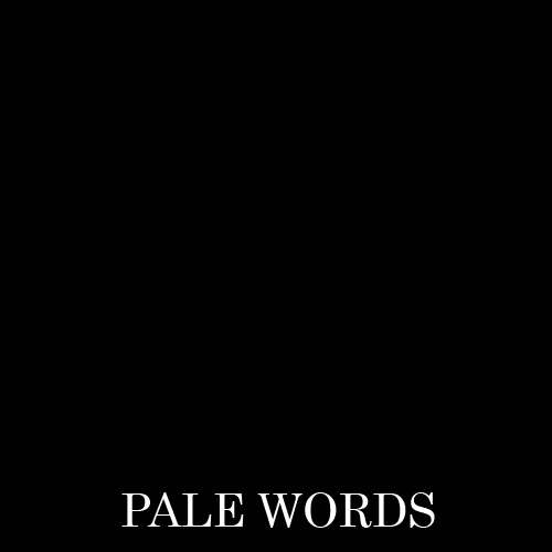 Pale Words