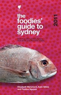 Writer for The 2011 Foodies' Guide to Sydney