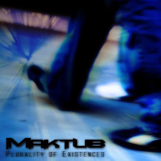 Maktub - Plurality Of Existences [EP] (2009)