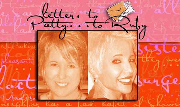 Letters to Patty to Ruby