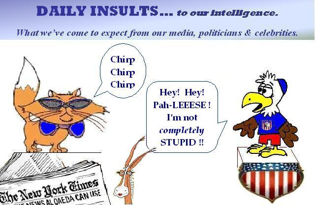 Daily Insults...to our intelligence