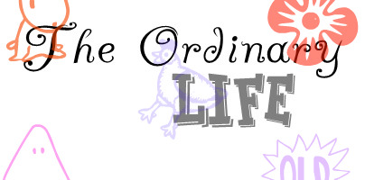 The Ordinary Life