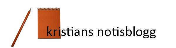 kristians notisblogg