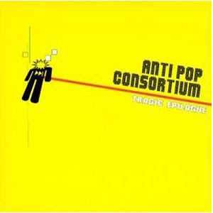 Anti-Pop Consortium - Tragic Epilogue