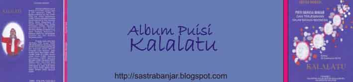 """""""Kalalatu """" album puisi bahasa banjar"""