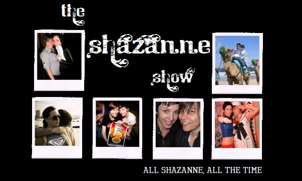 The Shazanne Show