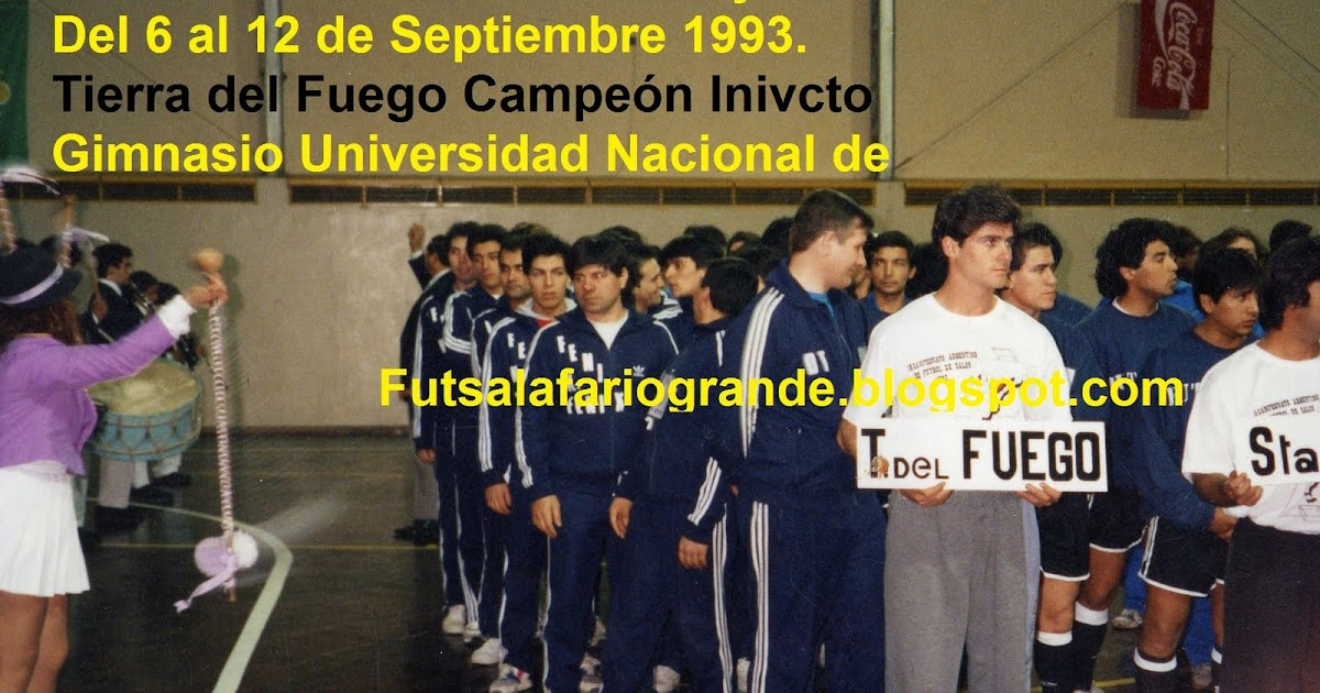 ad1ca4b586 Futsal AFA Rio Grande 2011  17 Años de un Titulo Histórico para el Futsal  de Tierra del Fuego  Campeones Nacionales en Rosario