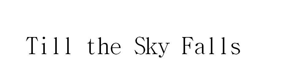 Till the Sky Falls
