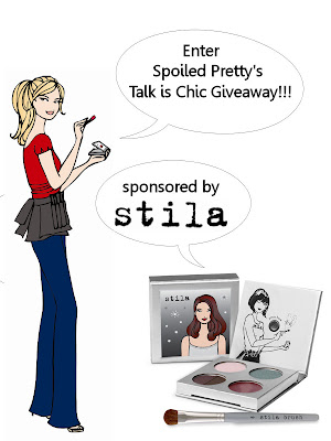 talk+is+chic+giveaway Spoiled Prettys Talk Is Chic Giveaway, Sponsored by Stila!