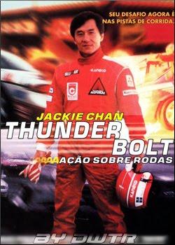 Thunderbolt: Ação Sobre Rodas Dublado