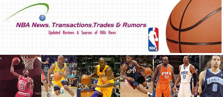 NBA News, Transactions, Trades and Rumors