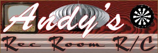 Andy's Rec Room R/C